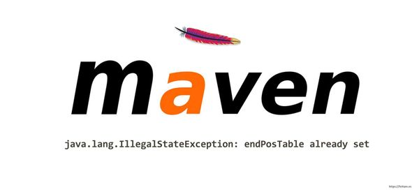 Maven error in compilation java.lang.IllegalStateException: endPosTable already set